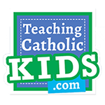 Teaching Catholic Kids